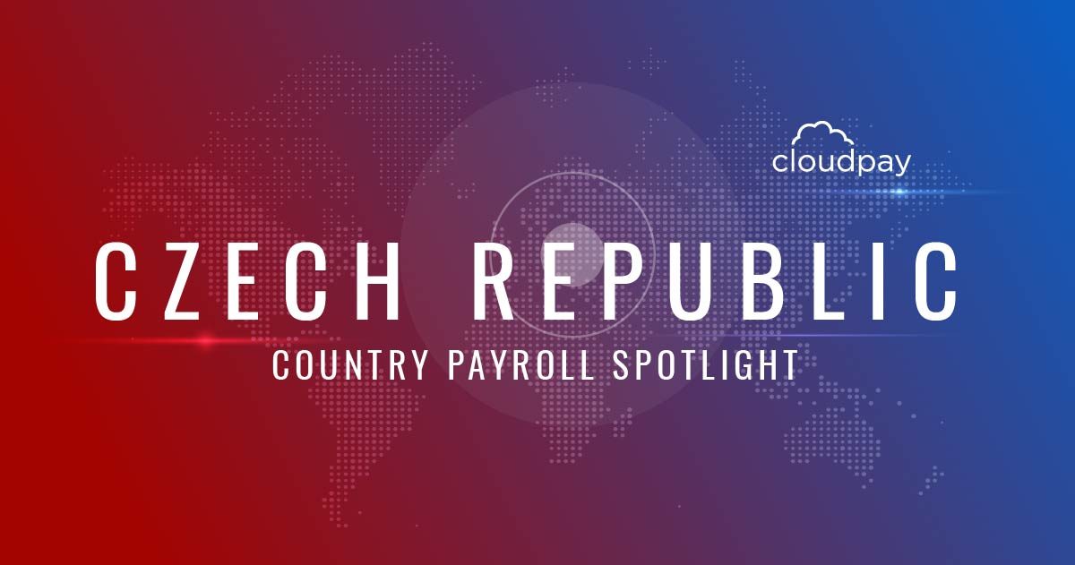 Understanding Payroll in Czech Republic: What Global Companies Need to Know About the Czech Republic's Payroll