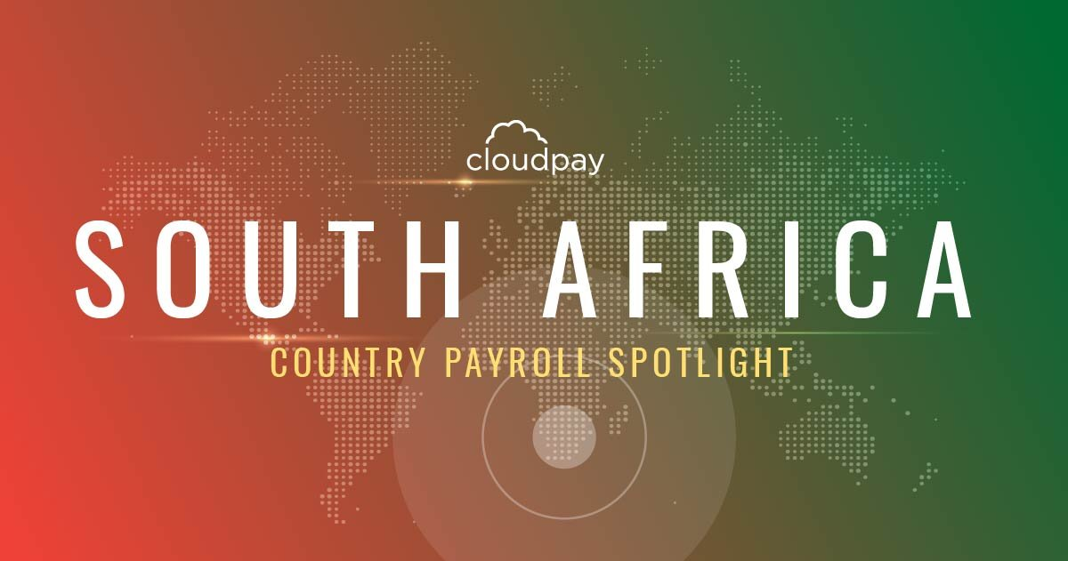 Understanding Payroll in South Africa: What Global Companies Need to Know About South Africa Payroll