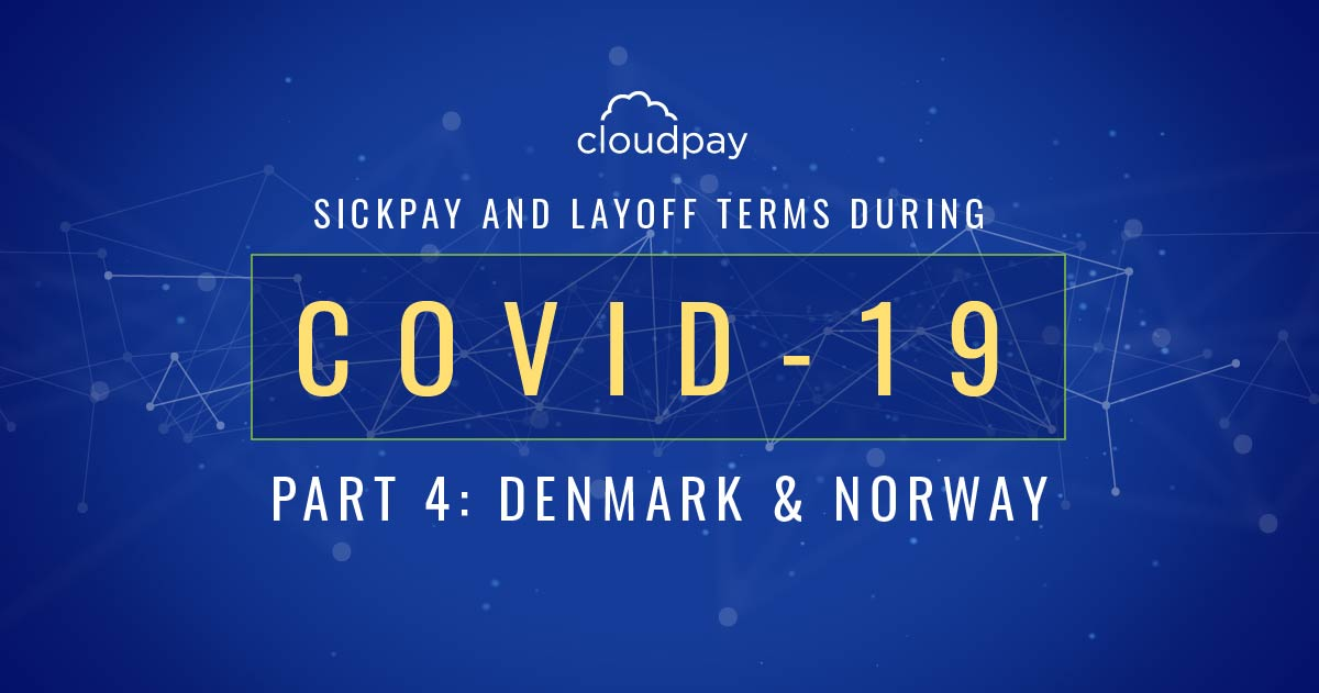 Sick Pay and Layoff Terms During COVID-19 (Part 4: Denmark & Norway)