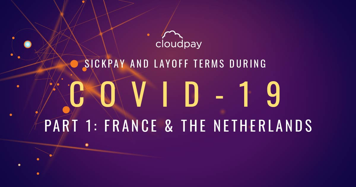Sick Pay and Layoff Terms During COVID-19 (Part 1: France & The Netherlands)