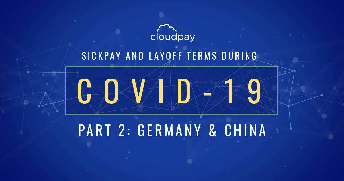 Sick Pay and Layoff Terms During COVID-19 (Part 2: Germany & China)