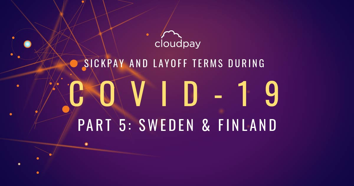 Sick Pay and Layoff Terms During COVID-19 (Part 5: Sweden & Finland)