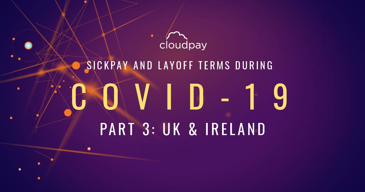 Sick Pay and Layoff Terms during COVID-19 (Part 3: UK & Ireland)