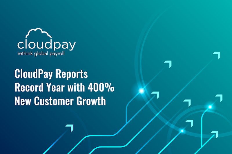 CloudPay Reports Record Year with 400% New Customer Growth