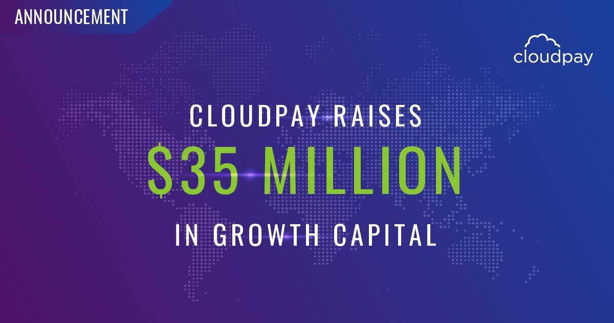 CloudPay Raises $35 Million in Growth Capital