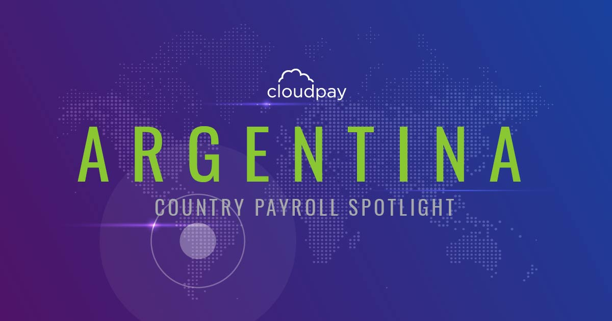 Understanding Payroll in the Argentina: What Global Companies Need to Know About Argentina Payroll