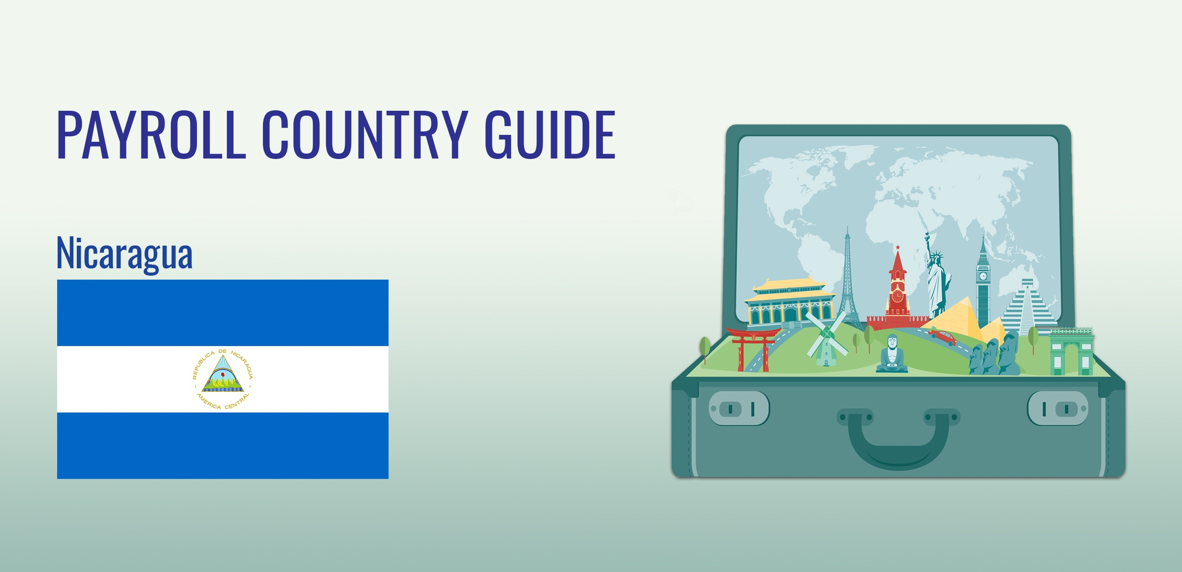 Understanding Payroll in Nicaragua: What Global Companies Need to Know About Nicaragua's Payroll