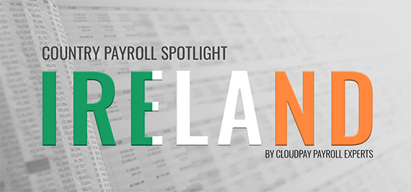 Country Payroll Spotlight: 7 Key Facts about Payroll in Ireland