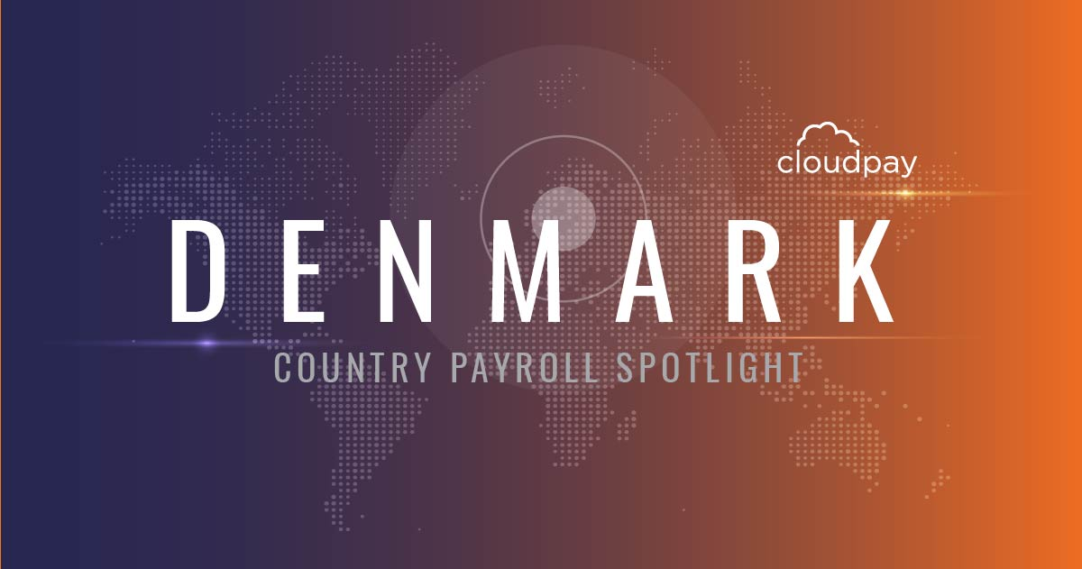 Understanding Payroll in Denmark: What Global Companies Need to Know About Denmark Payroll