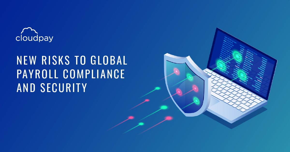 New Risks to Global Payroll Compliance and Security