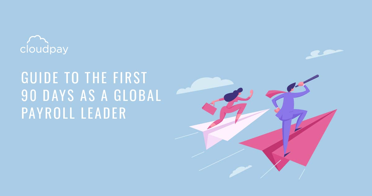 The First 90 Days: Guide for Global Payroll Leader