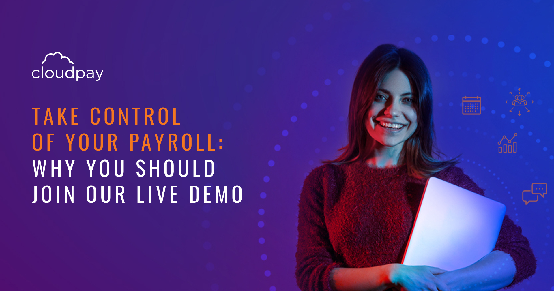 3 Reasons To Take Control of Your Payroll: Why You Should Join Our Live Demo