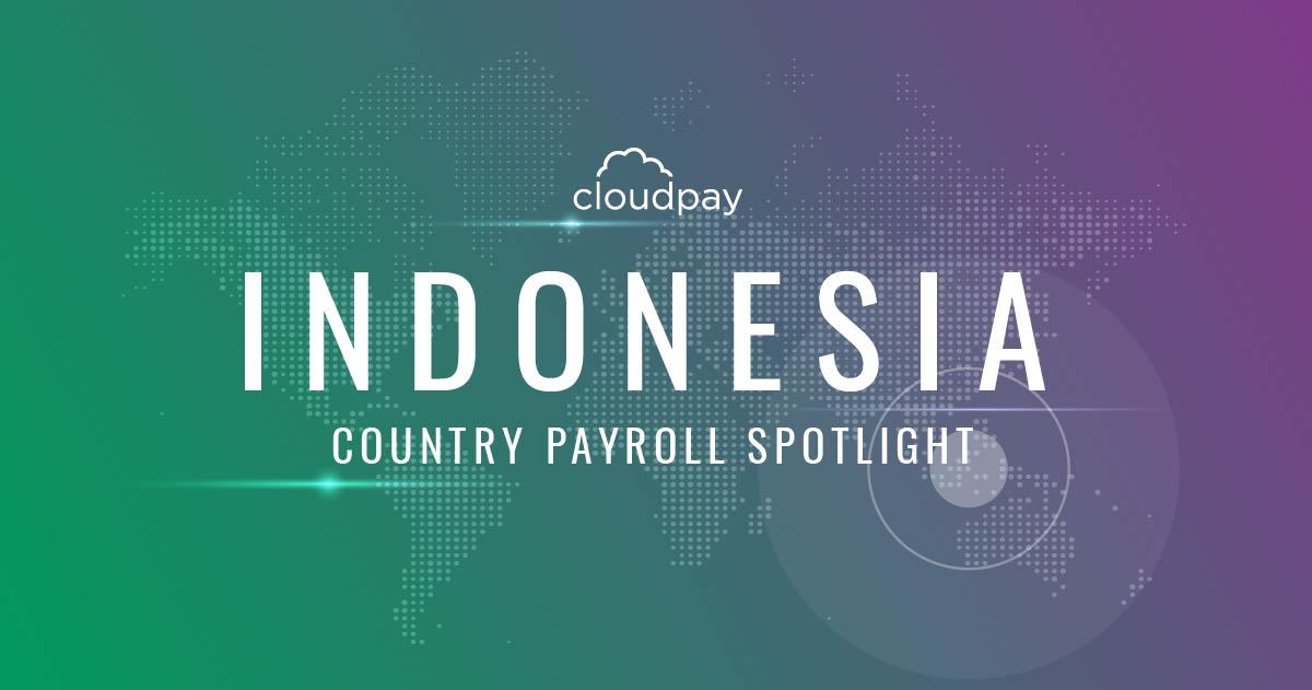 Understanding Payroll in Indonesia: What Global Companies Need to Know About Indonesia's Payroll System