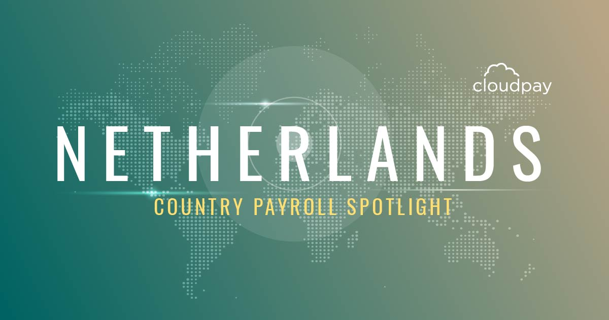 Understanding Payroll in the Netherlands: What Global Companies Need to Know About Dutch Payroll
