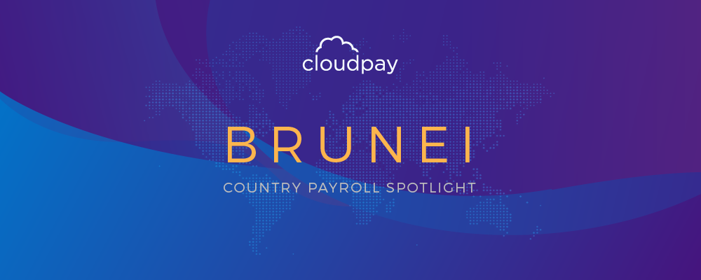 Understanding Payroll in Brunei: What Global Companies Need to Know About Brunei Payroll