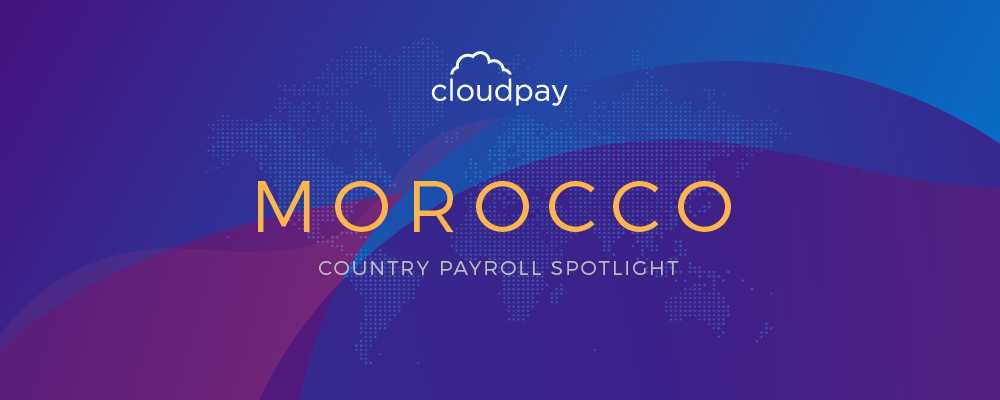 Understanding Payroll in Morocco: What Global Companies Need to Know