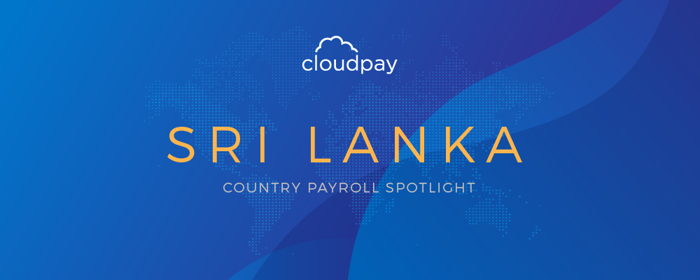 Understanding Payroll in Sri Lanka: What Global Companies Need to Know About Sri Lanka's Payroll