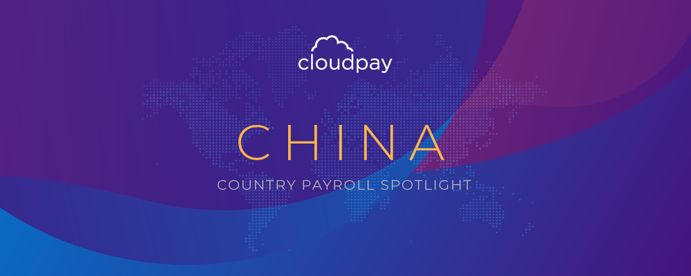 Understanding Payroll in China: What Global Companies Need to Know About China Payroll