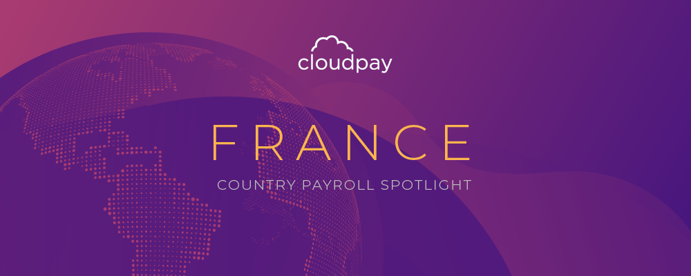 Understanding Payroll in France: What Global Companies Need to Know About France Payroll