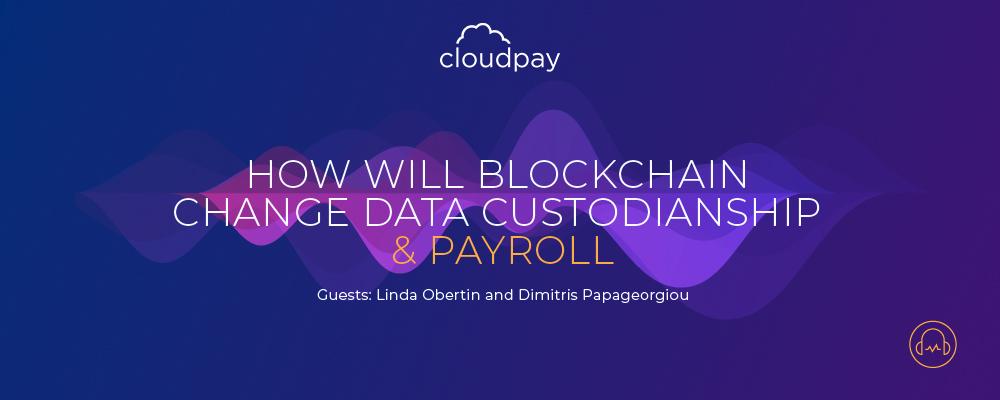 How will Blockchain Change Data Custodianship & Payroll