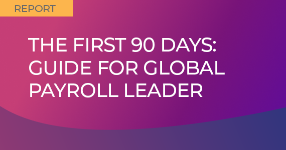 The First 90 Days- Guide for Global Payroll Leader