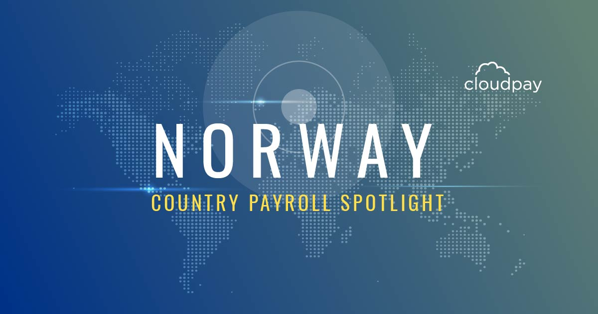 Understanding Payroll in Norway: What Global Companies Need to Know About Norway's Payroll