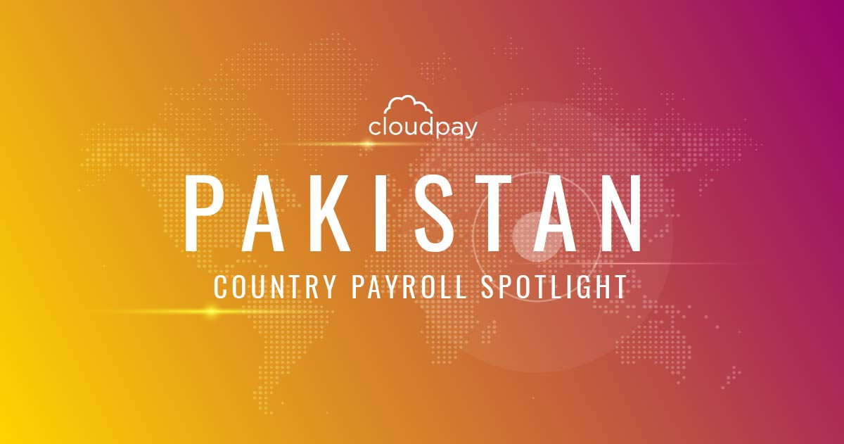 Understanding Payroll in Pakistan: What Global Companies Need to Know About Pakistan's Payroll