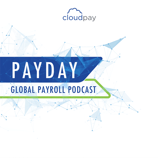Introducing Payday, the Global Payroll Podcast