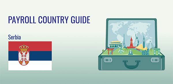 Understanding Payroll in Serbia: What Global Companies Need to Know About Serbia's Payroll