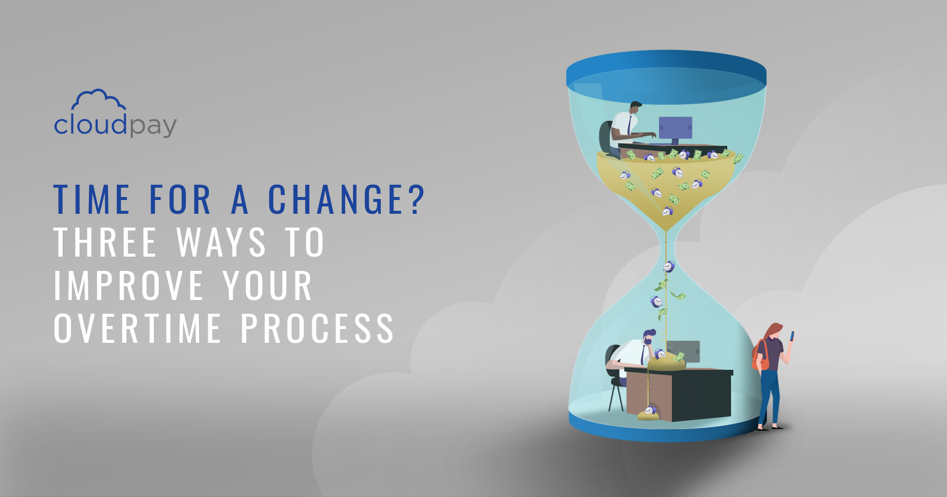 Time for a change? Three ways to improve your overtime process