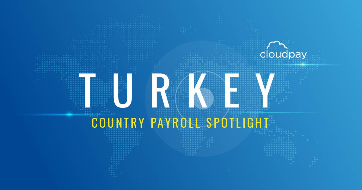 Understanding Payroll in Turkey: What Global Companies Need to Know About Turkey Payroll System