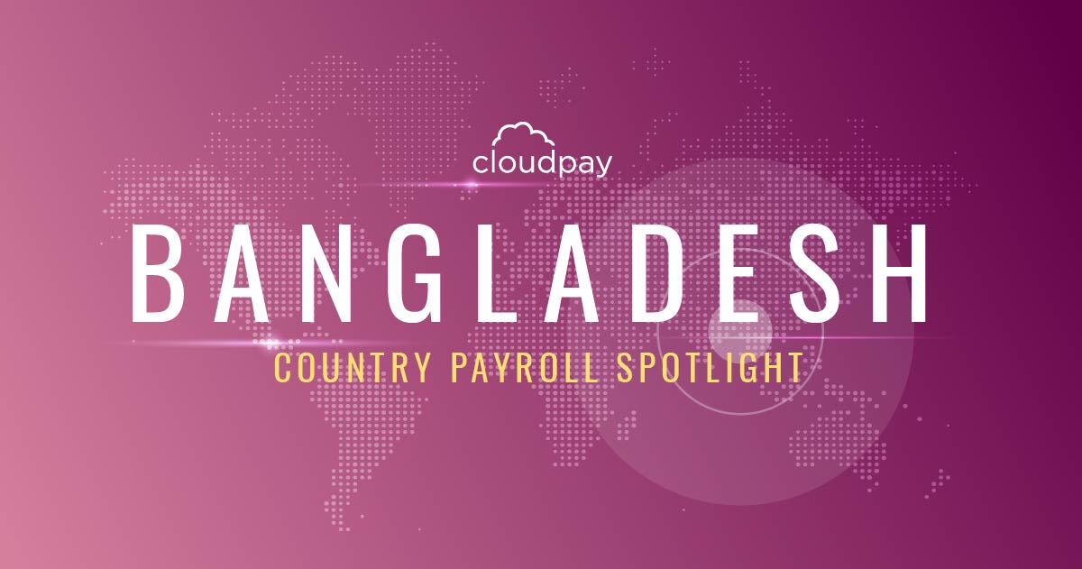 Understanding Payroll in Bangladesh: What Global Companies Need to Know About Bangladesh's Payroll