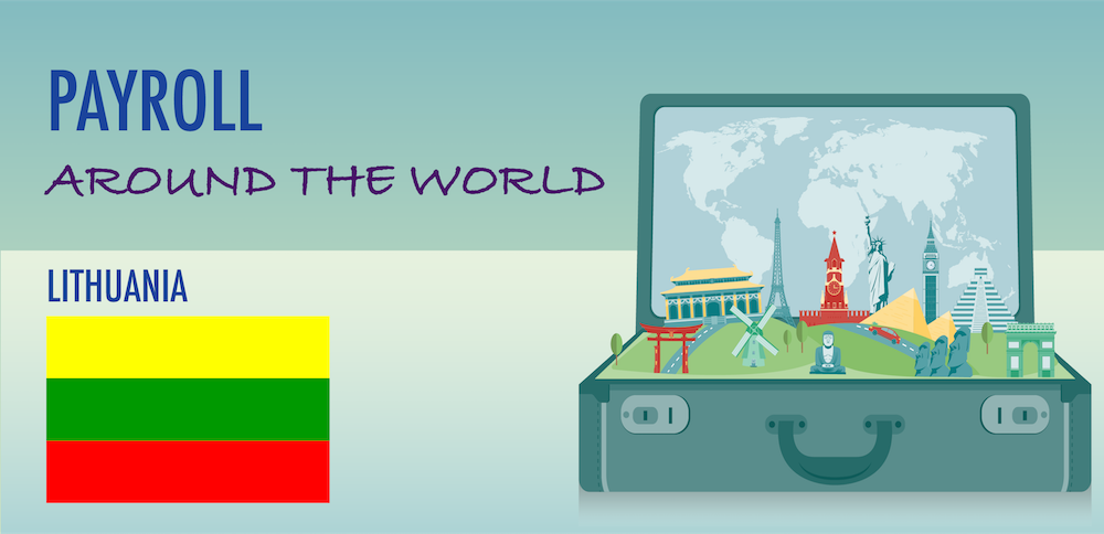 Understanding Payroll in Lithuania: What Global Companies Need to Know About Lithuania Payroll