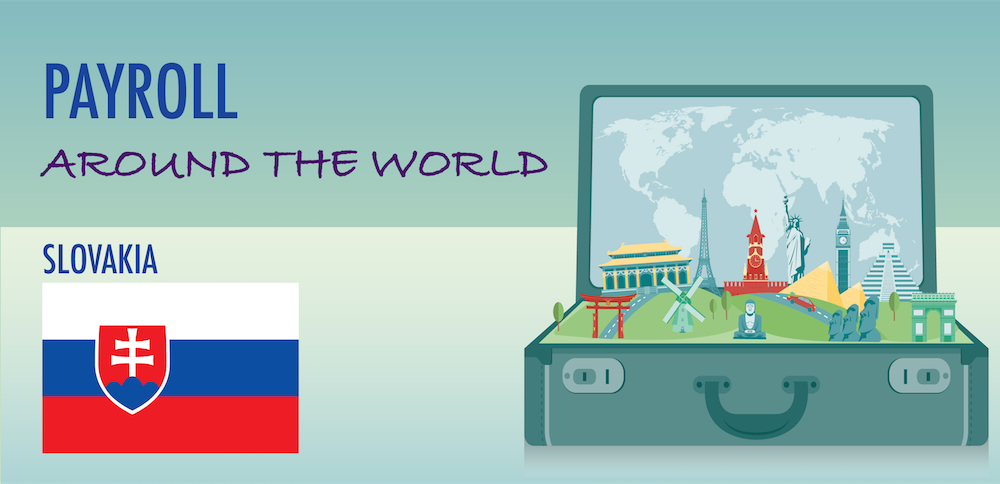 Understanding Payroll in Slovakia: What Global Companies Need to Know About Slovakia Payroll