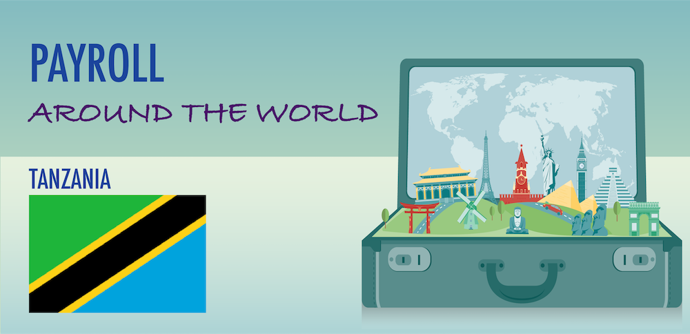 Understanding Payroll in Tanzania: What Global Companies Need to Know About Tanzania Payroll System