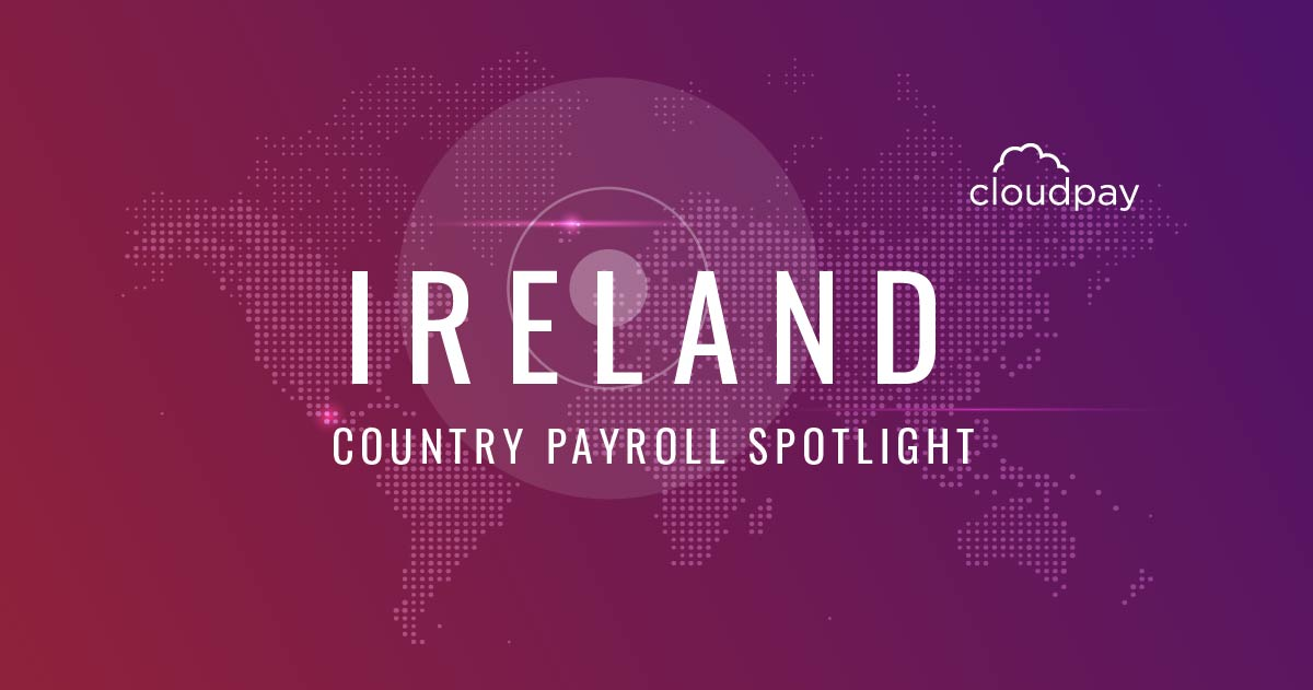Understanding Payroll in Ireland: What Global Companies Need to Know About Ireland Payroll