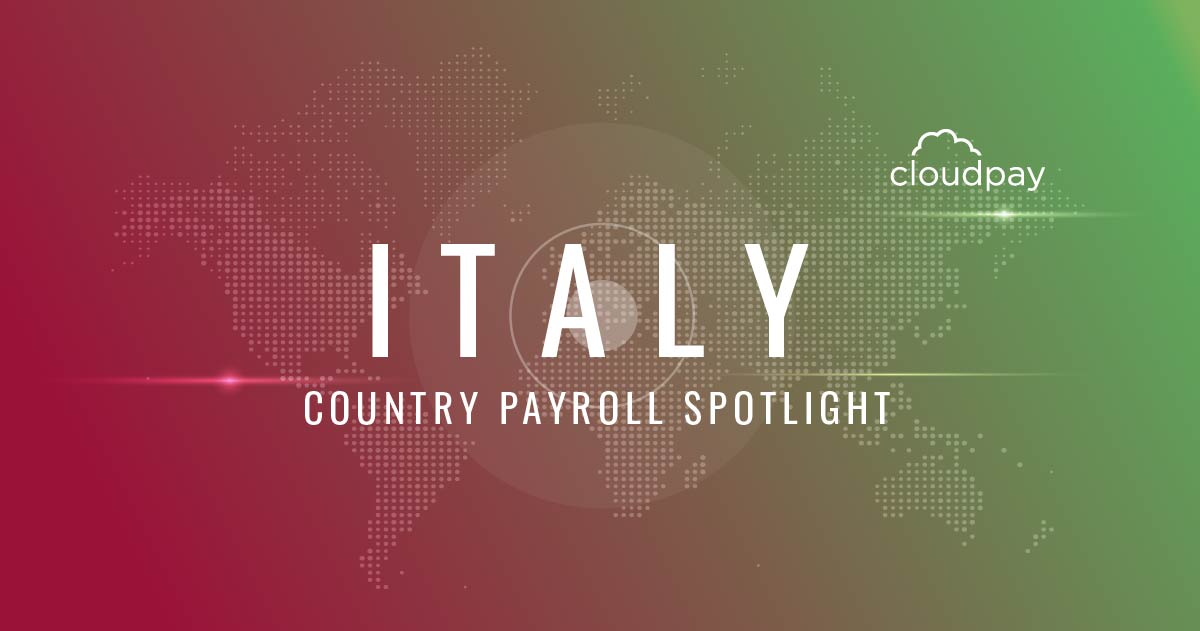 Understanding Payroll in Italy: What Global Companies Need to Know About Italy Payroll