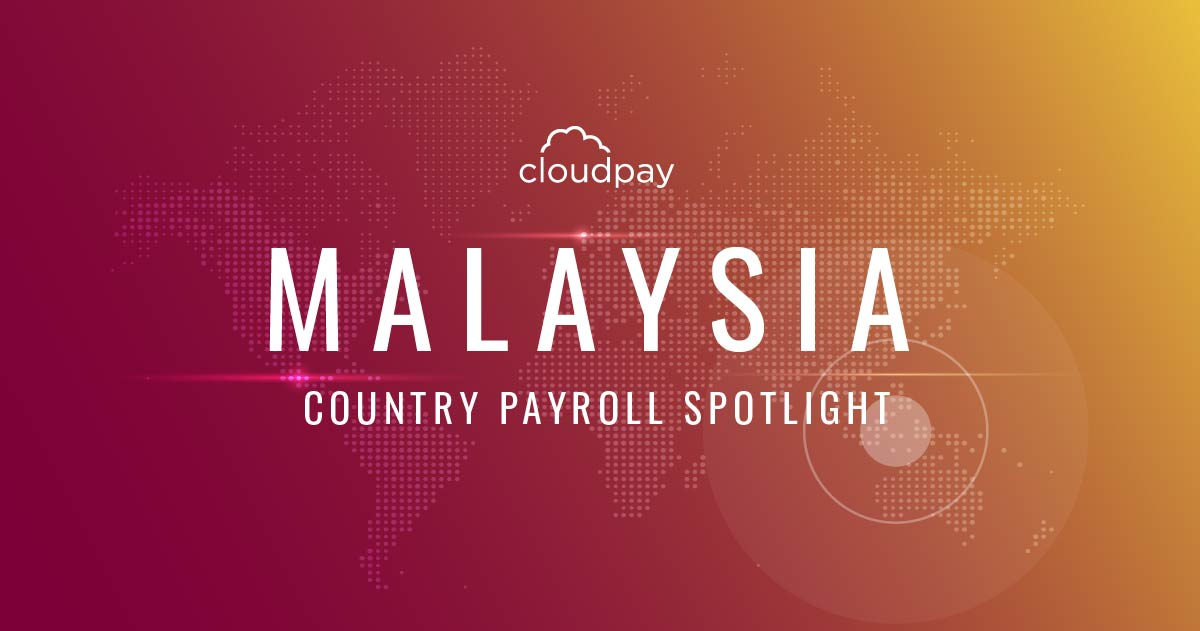 Understanding Payroll in Malaysia: What Global Companies Need to Know About Malaysia's Payroll System