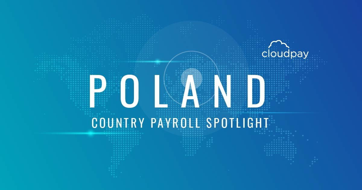 Understanding Payroll in Poland: What Global Companies Need to Know About Polish Payroll