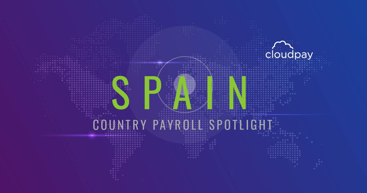 Understanding Payroll in Spain: What Global Companies Need to Know About Spain Payroll