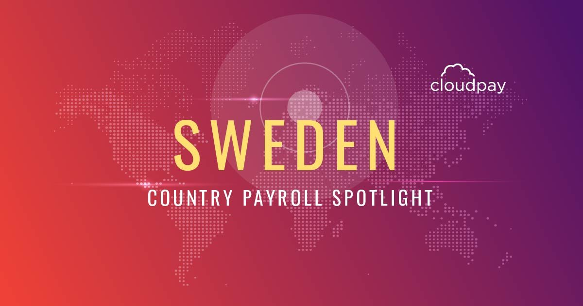 Understanding Payroll in Sweden: What Global Companies Need to Know About Sweden Payroll