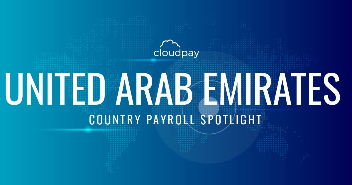 Understanding Payroll in United Arab Emirates: What Global Companies Need to Know About UAE Payroll