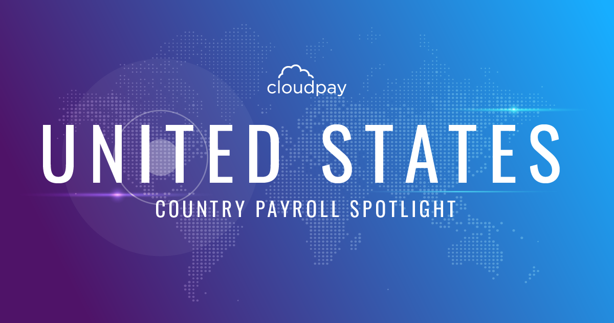 Understanding Payroll in the US: What Global Companies Need To Know About USA Payroll