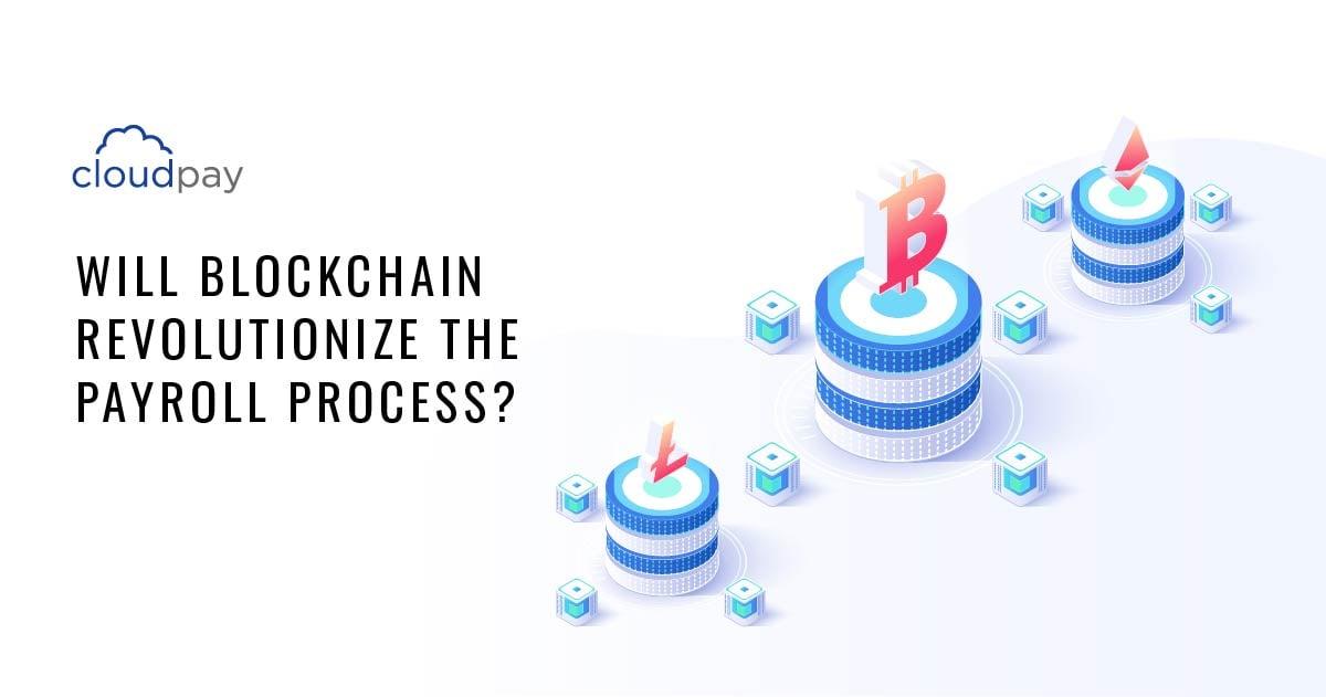 Will Blockchain Revolutionize the Payroll Process?